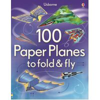 Usborne - 100 Paper Planes To Fold & Fly