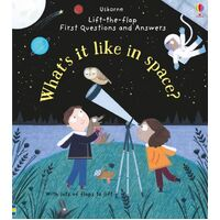 Usborne - Lift-The-Flap First Questions And Answers: What's It Like In Space?